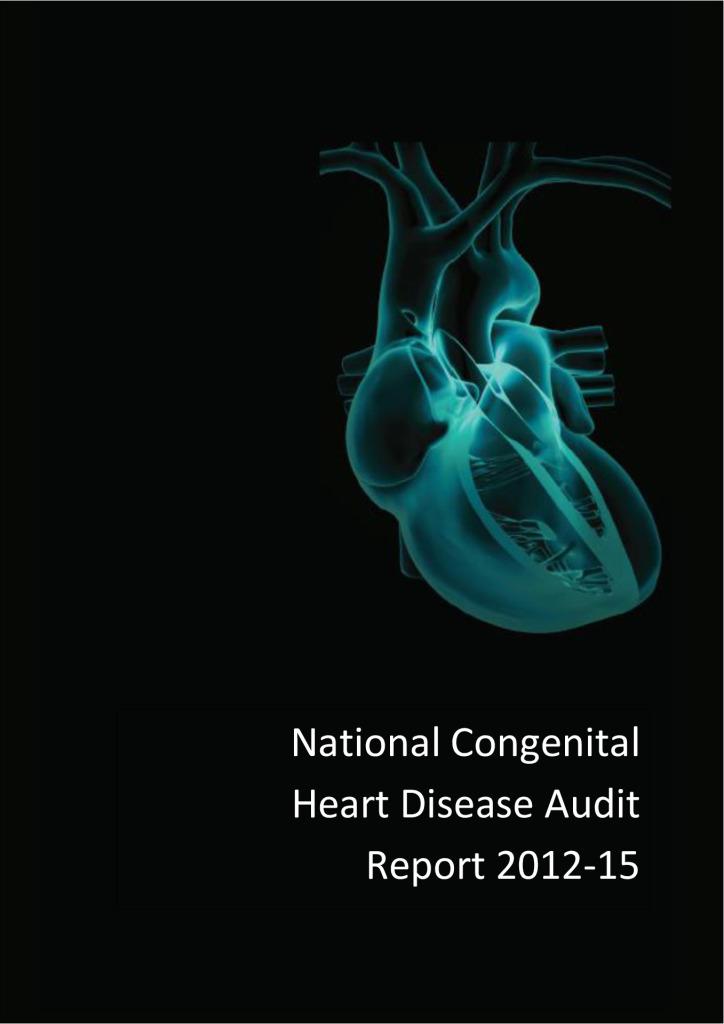 National Congenital Heart Disease Audit Report 2012 – 2015