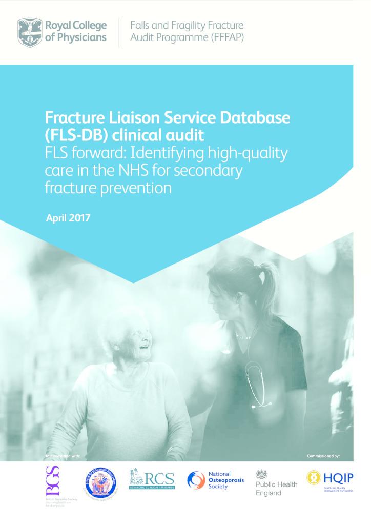 Fracture Liaison Service Database (FLS-DB) clinical audit report April 2017