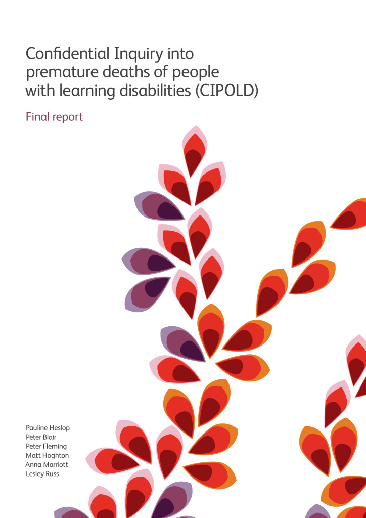 Confidential enquiry into deaths of people with Learning Disabilities CIPOLD 2013