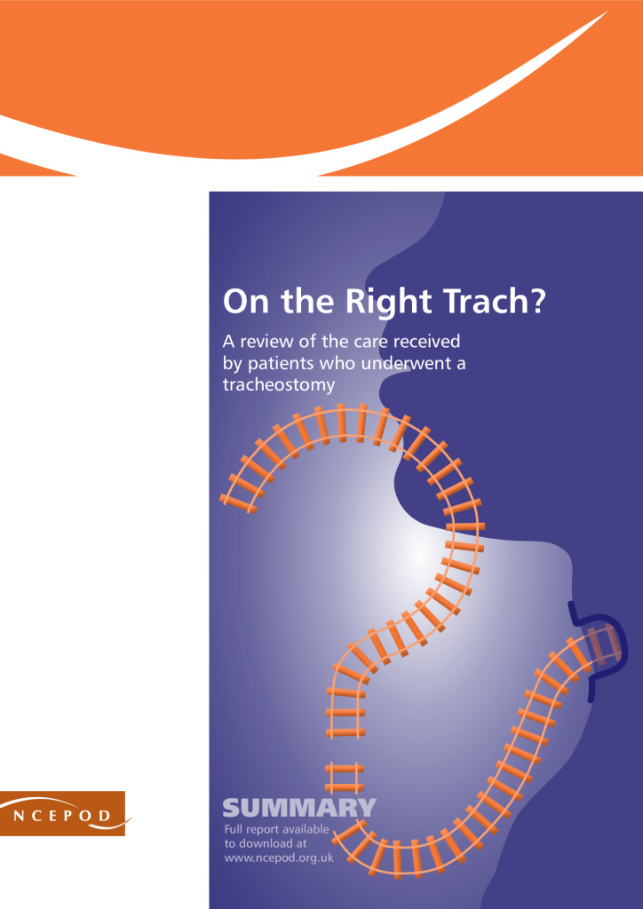 Tracheostomy report (lay version) : 'On the right trach?'