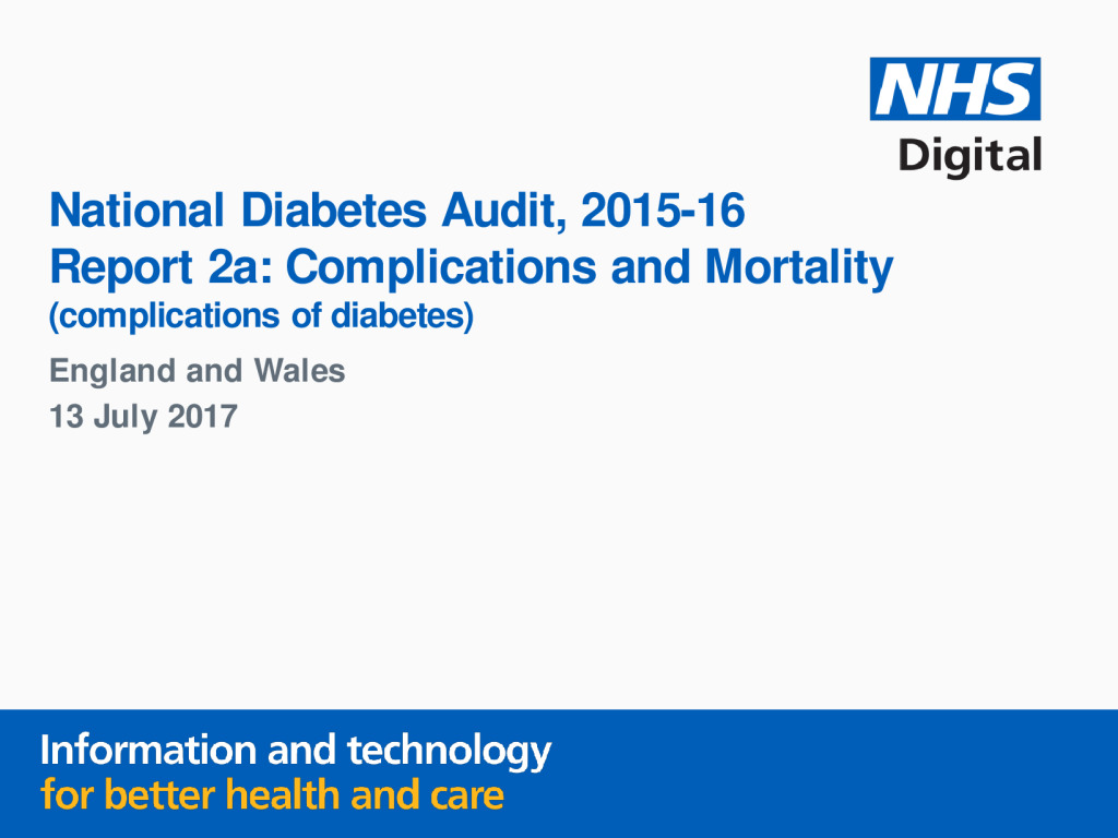 National Diabetes Audit, 2015-16 Report 2: Complications and Mortality