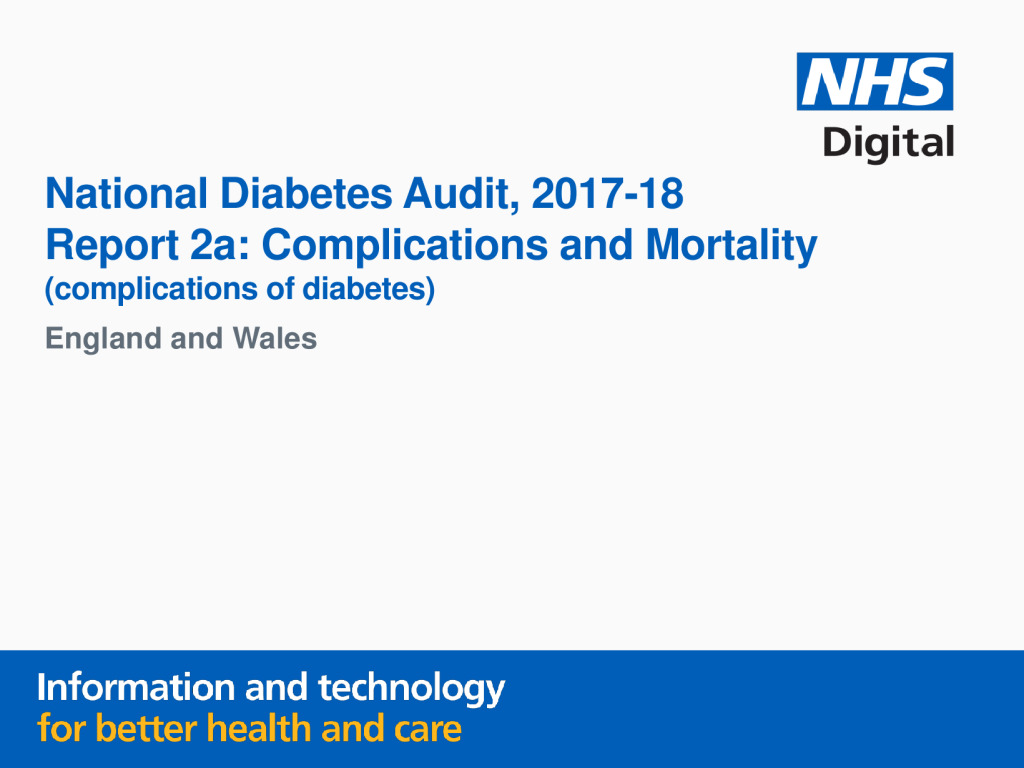 National Diabetes Audit – Report 2: Complications and Mortality