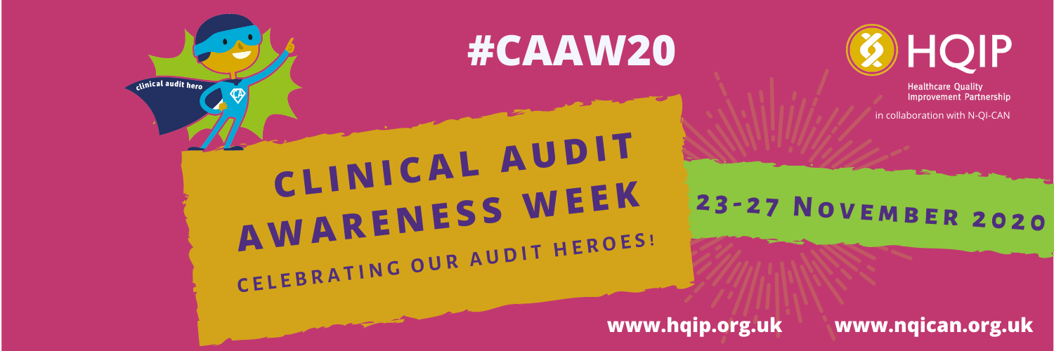 Clinical Audit Awareness Week 2020 - Celebrating our Audit Heroes