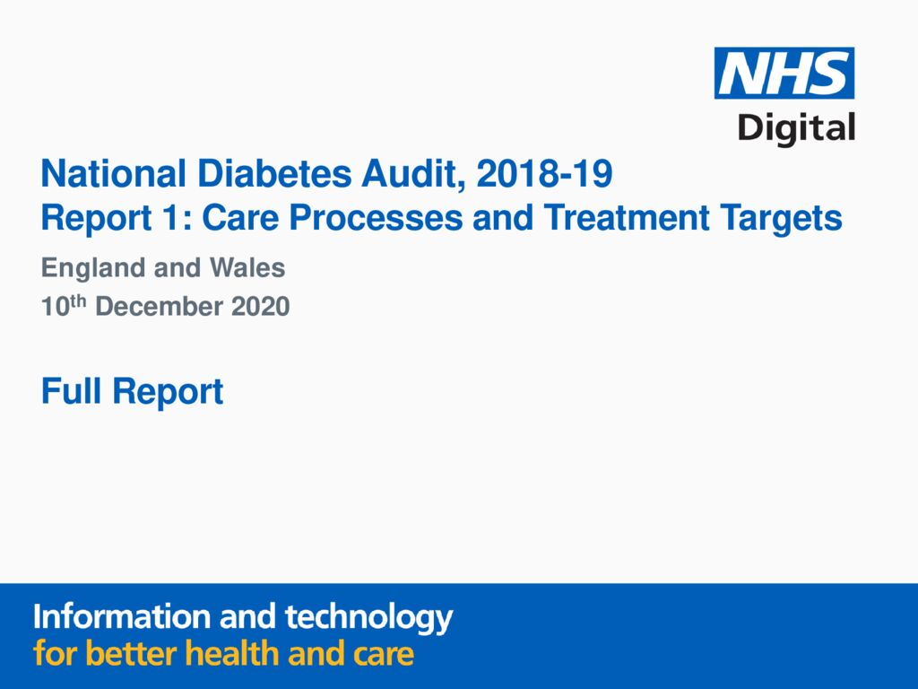 National Diabetes Audit 2018-19 Full Report 1: Care Processes and Treatment Targets