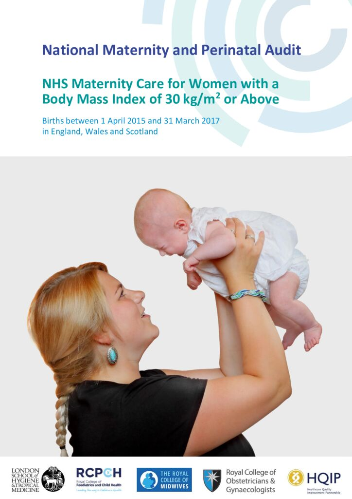 National Maternity and Perinatal Audit – NHS Maternity care for women with a Body Mass Index (BMI) of 30 or above