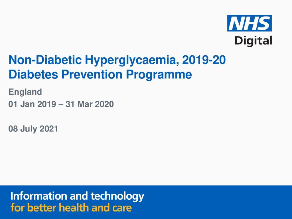 Non-Diabetic Hyperglycaemia, 2019-2020 Diabetes Prevention Programme