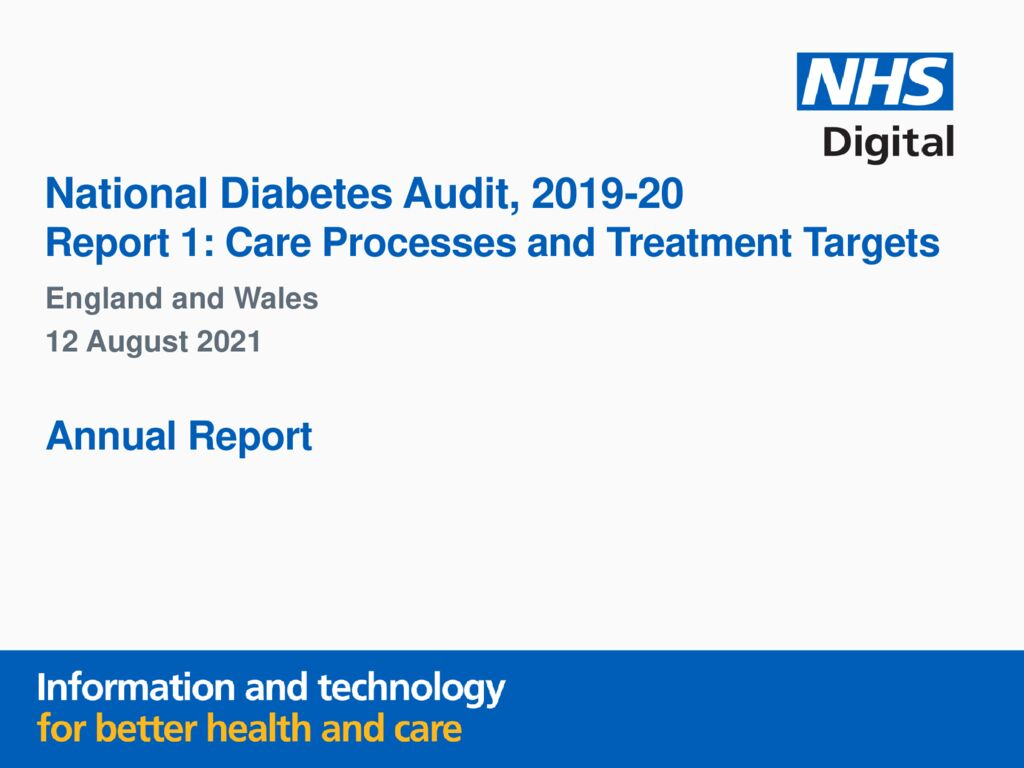 National Diabetes Audit, 2019-2020 Report 1: Care processes and treatment targets
